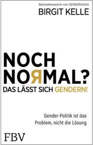 Birgit Kelle - Noch normal - Das lässt sich gendern - Kopp Verlag 19,99 Euro