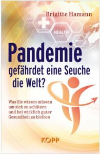 Brigitte Hamann - Pandemie - gefährdet eine Seuche die Welt? - Kopp Verlag - 19,99 Euro