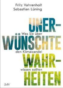 Fritz Vahrenholdt - Unerwünschte Wahrheiten - Was Sie über den Klimawandel wissen sollten