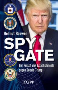 Buch Spy Gate - Helmut Roewer - Der Putsch des Establishments gegen Donald Trump - Kopp Verlag 19,99 Euro