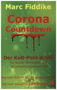 Buch Marc Fiddike - Corona Countdown - Der Kult-Polit-Krimi - Kopp Verlag 13,90 Euro