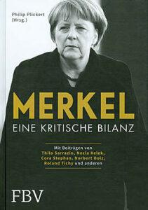 Philip Plickert - Merkel - Eine kritische Bilanz - Kopp Verlag 19,99 Euro