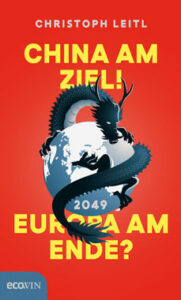 Christoph Leitl - China am Ziel! Europa am Ende - Kopp Verlag 20,00 Euro