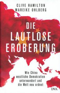 Clive Hamilton - Die lautlose Eroberung - Wie China westliche Demokratien unterwandert und die Welt neu ordnet - KOPP Verlag 26,00 Euro