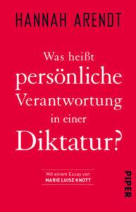 Hannah Arendt - Was heißt persönliche Verantwortung in einer Diktatur - Kopp Verlag 10,00 Euro