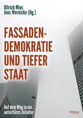 Ulrich Mies - Jens Wernicke - Fassadendemokratie und Tiefer Staat - Kopp Verlag 19,90 Euro