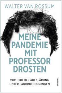 Walter van Rossum - MEINE PANDEMIE MIT PROFESSOR DROSTEN - Unterstützen Sie jouwatch und erwerben das Buch über den Kopp Verlag2 - 18,00 Euro