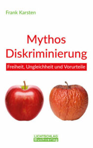 Frank Karsten - Mythos Diskriminierung - Freiheit, Ungleichheit und Vorurteile - Unterstützen Sie jouwatch und erwerben das Buch beim Kopp Verlag - 16,90 Euro