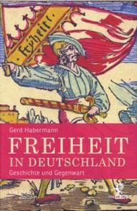 Gerd Habermann - Freiheit in Deutschland - Geschichte und Gegenwart - Unterstützen Sie jouwatch und erwerben das Buch beim Kopp Verlag - 24,00 Euro