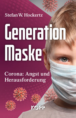 Stefan W. Hockertz - Generation Maske - Kopp Verlag 19,99 Euro