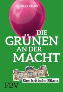 Ansgar Graw -Die Grünen an der Macht - Eine kritische Bilanz - Unterstützen Sie jouwatch und erwerben das Buch über den Kopp-Verlag- 22,99 Euro
