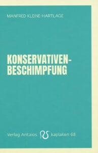 Manfred Kleine-Hartlage - Konservativenbeschimpfung - Unterstützen Sie jouwatch und erwerben das Buch über den Kopp-Verlag - 8,50 Euro
