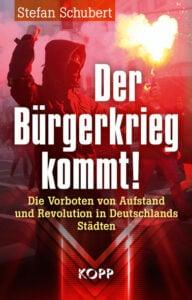 Stefan Schubert - Der Bürgerkrieg kommt! - Kopp Verlag - 22,99 Euro
