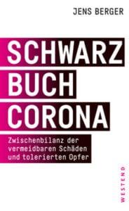 Jens Berger - Schwarzbuch Corona - Unterstützen Sie jouwatch und erwerben das Buch über den Kopp Verlag - 18,00 Euro