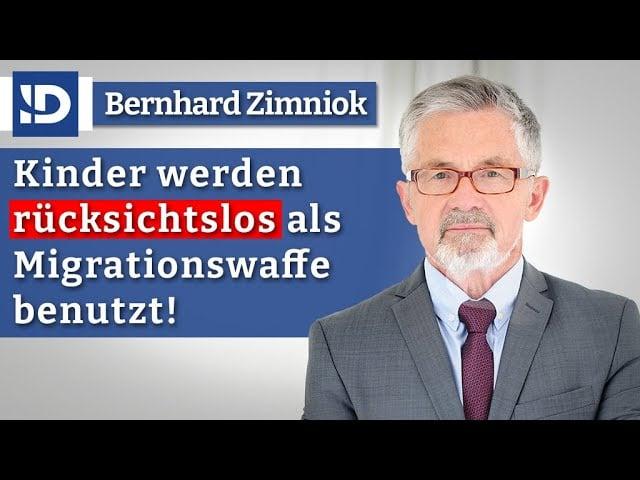 Rücksichtslos: Kinder als Migrationswaffe!   Bernhard Zimniok; Bild: Startbild Youtube